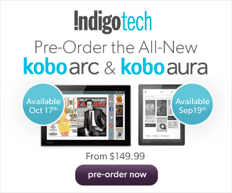 Pre-Order the NEW Kobo Arc Tablets & Kobo Aura eReader at Chapters.Indigo.ca!