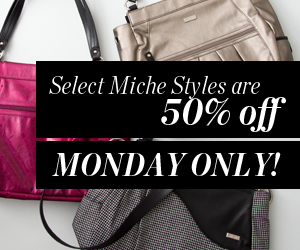 Select Miche Styles are 50% off - MONDAY ONLY!