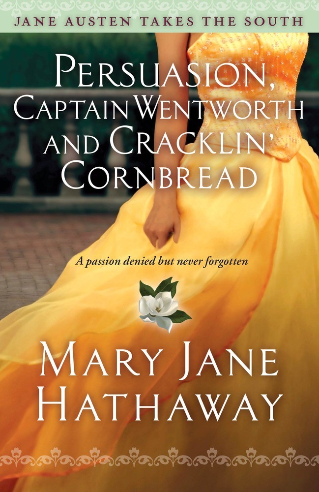 Persuasion, Captain Wentworth and Cracklin' Cornbread, christian fiction, fiction, hathaway