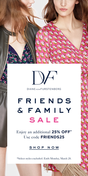 DVF Friends & Family Event! Enjoy an ADDITIONAL 25% OFF Sitewide with code FRIENDS25