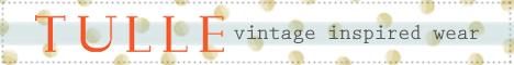Tulle: Vintage inspired wear