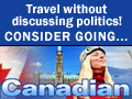 Wanta Travel w/o Discussing Politics? Go Canadian!