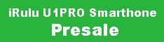 iRulu U1PRO Smartphone Presale