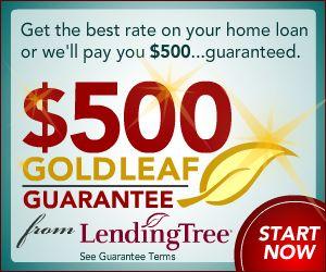 $500 Guarantee 300x250, GoldLeaf, LendingTree