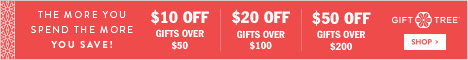The More You Spend The More You Save! $10 Off Gifts Over $50 $20 Off Gifts Over $100 $50 Off Gifts O