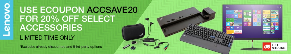 Save 20% off any Lenovo Branded Accessories + Free Shipping with eCoupon ACCSAVE20!