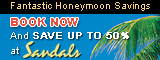 Unforgettable Honeymoons at Sandals Resorts