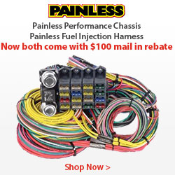 Get $100 BACK when you buy a Fuel Injection Wiring Harness or Performance Chassis from Painless