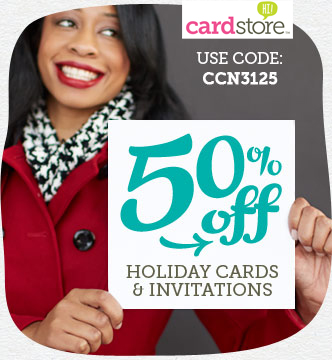 50% off Holiday Cards & Invites at Cardstore! Use Code: CCN3125, Valid through 12/8/13, Shop Now!