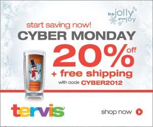 20% off plus Free Shipping on every order at tervis.com Cyber Monday only with code CYBER2012.