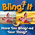 Have you Bling! ed Your Thing?