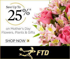 (4/24 - 5/13) Save up to 25% on Mother's Day flowers, plants and gifts at FTD!