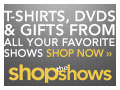 T-Shirts, DVDs, and more from your favorite shows!