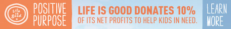 Life Is Good Donates 10% of Net Profit