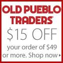 Old Pueblo Traders $15 off