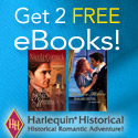 Get 2 Free Harlequin Historical eBooks