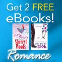 Get 2 Free Romance eBooks