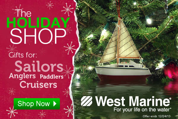 Shop gifts for sailors, anglers, paddlers and more in the West Marine Holiday Shop. Ends 12/24/13.
