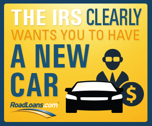 The IRS Clearly Wants You To Have a New Car