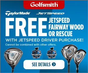 Get a Free JetSpeed Fairway Wood or Rescue with JetSpeed Driver Purchase at Golfsmith.com! Offer end