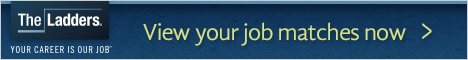 TheLadders:  View Your Job Matches Now
