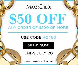 Max&Chloe March 2012 $50 OFF