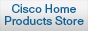 Cisco Home Products Store
