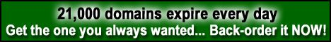 21000 domains expire every day - back-order yours!