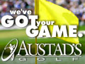 We've Got Your Game at Austad's Golf
