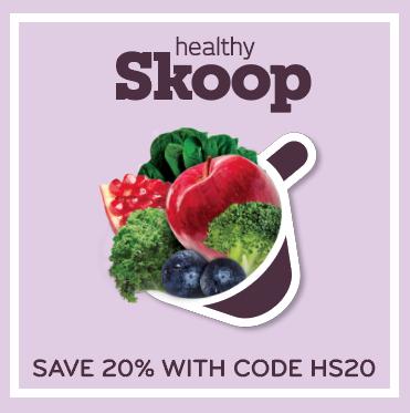 Save 20% on Healthy Skoop