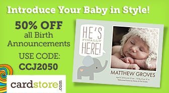 Receive 50% off all Birth Announcements & Baby Thank you Cards at Cardstore.com! Use code: CCJ2050