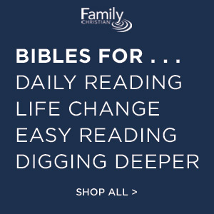 Family Christian has bibles for all your needs.