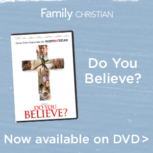 Do You Believe? Own the DVD today