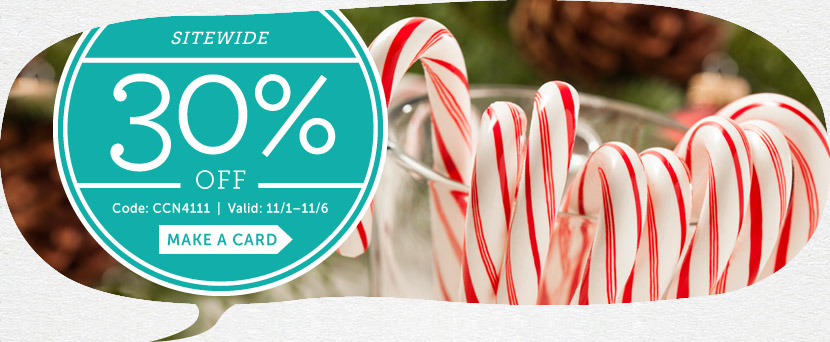 Sitewide 30% off at Cardstore!  Use Code: CCN4111, Valid 11/1 through 11/6/14. Make A Card Now!