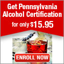 Get Pennsylvania Alcohol Certification For $15.95