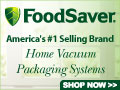 FoodSaver - America's #1 Home Vacuum Packaging System. Shop Now!