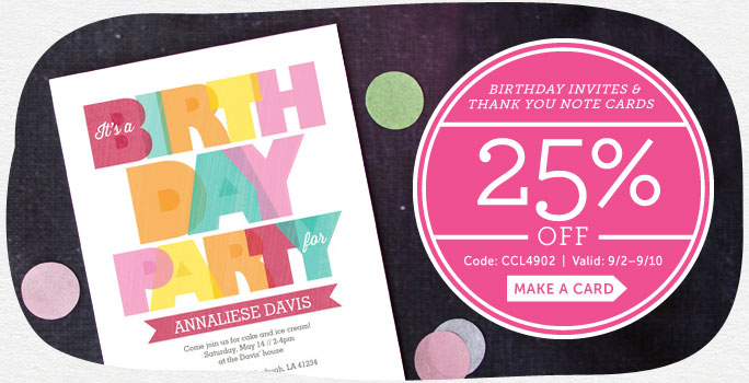 25% off Birthday Invites & Thank You Note Cards at Cardstore! Use Code: CCL4902, Valid through 9/10/