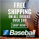 Free Shipping on all orders over $99 Baseball Express