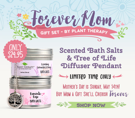 The Forever Mom Gift Set, Only $24.95 at Plant Therapy! Shop Now!