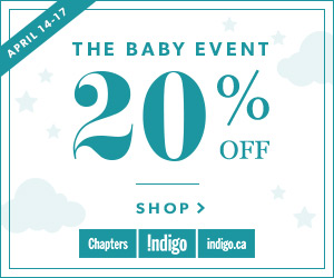 The Baby Event! 20% Off at Indigo.ca. April 14 - 17 only.