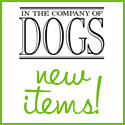 In The Company of Dogs – 100+ New Items