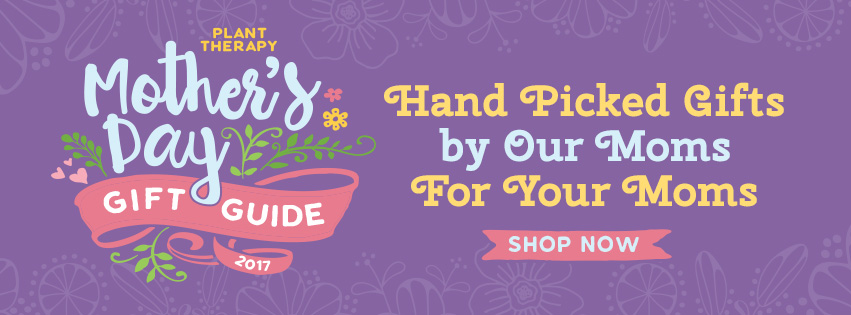 The Mother's Day Gift Guide at Plant Therapy! Find the Perfect Gift for Mom and Shop Today!