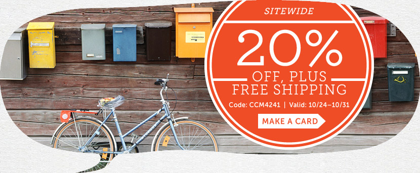 Sitewide 20% off + Free Shipping at Cardstore! Use Code: CCM4241, Valid 10/24 through 10/31/14. Make