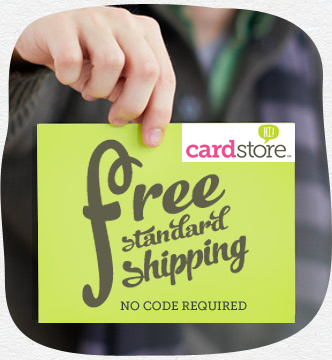 Free Shipping on all Orders at Cardstore! No Code needed. Valid thru 2/28/13, Shop Now!