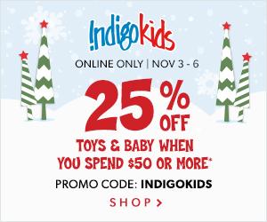 25% off KIds and Baby Toys at Indigo.ca!