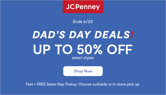 JCPenney – Up to 50% off Dad's Day Deals Through This Weekend!