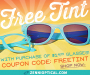 From Zennis To Sunnies - Get Free Tint With Your Glasses Purchase of $14.95 or more!* Use promo code