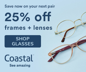 Save 25% off frames + 25% off lenses at Coastal!