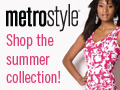metrostyle New Arrivals just in time for spring!