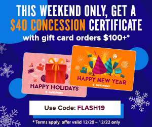 300x250 This Weekend, Get a $40 Concession Certificate with Gift Card Orders of $100+.